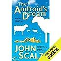 The Android's Dream Hörbuch von John Scalzi Gesprochen von: Wil Wheaton