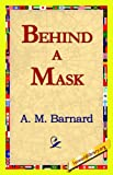 img - for Behind a Mask book / textbook / text book