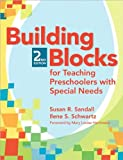 Building Blocks For Teaching Preschoolers With Special Needs (text only) 2nd(Second) edition by S.R.Sandall,I.S.Schwartz, E.M. Horn