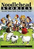 Noodlehead Stories, Martha Hamilton and Mitch Weiss, 0874835844