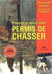 Préparer et réussir votre permis de chasser : programme officiel 2003