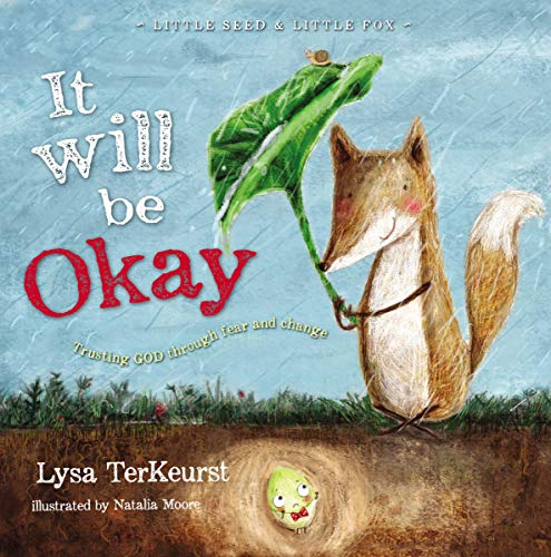 It Will be Okay: Trusting God Through Fear and Change (Little Seed & Little Fox) (Little Fox)