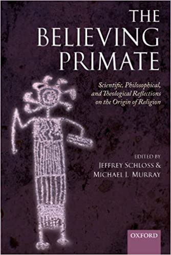 The Believing Primate Scientific Philosophical And Theological  The Believing Primate Scientific Philosophical And Theological  Reflections On The Origin Of Religion St Edition