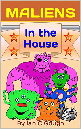 MALIENS (Monsters and Aliens): In the House (Books for kids, children of all ages)]()