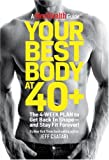 img - for Your Best Body at 40+: The 4-Week Plan to Get Back in Shape--and Stay Fit Forever! book / textbook / text book
