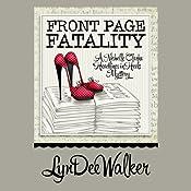Front Page Fatality: A Nichelle Clarke Headlines in Heels Mystery | LynDee Walker