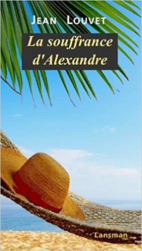 Livres gratuits en ligne La souffrance d'Alexandre pdf