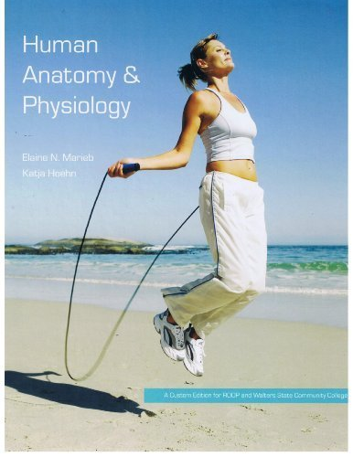 Human Anatomy and Physiology (8th Edition) (A custom Edition for RODP and Walters State Community College) by Elaine N. Marieb and Katja Hoehn (2010-05-03) (Human Anatomy And Physiology Marieb Hoehn 8th Edition)