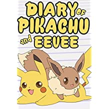 Diary of Pikachu and Eevee (An Unofficial Pokémon Book)