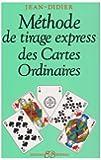Méthode de tirage express des cartes ordinaires