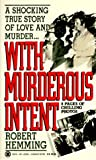 Front cover for the book With Murderous Intent by Robert Hemming