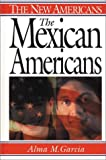 The Mexican Americans: (The New Americans), Alma M. Garcia, 0313314993