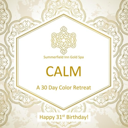 (Happy 31st Birthday! CALM A 30 Day Color Retreat: 31st Birthday Gifts for Women in all Departments; 31st Birthday Gifts in al; 31st Birthday Gifts for ... Supplies in al; 31st Birthday balloons in al)