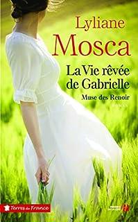 La vie rêvée de Gabrielle : muse des Renoir, Mosca, Lyliane