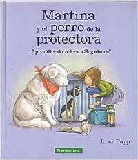 Martina y el perro de la protectora: Aprendiendo a leer. ¿Seguimos? INFANTIL: Amazon.es: Papp, Lisa, Papp, Lisa, Valle Bosch, Raquel: Libros