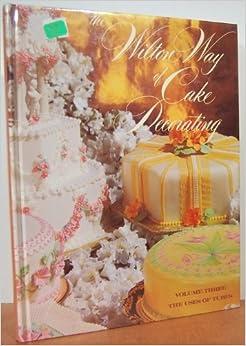 Wilton Way of Cake Decorating: v. 3: 003