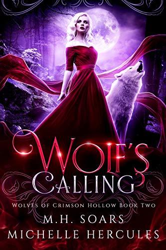 Jaguars Legend Series - Wolf's Calling: A Fairy Tale Retelling Paranormal Romance (Wolves of Crimson Hollow Book 2)