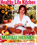 Healthy Life Kitchen, Marilu Henner and Lorin Henner, 0060393645
