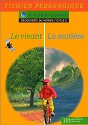 A monde ouvert : le vivant, la matière, cycle 2. Guide pédagogique