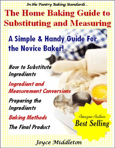 The Home Baking Guide to Substituting and Measuring (In the Pantry Baking Standards Book 2)