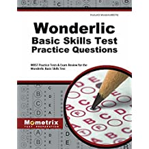 Wonderlic Basic Skills Test Practice Questions: WBST Practice Tests & Exam Review for the Wonderlic Basic Skills...