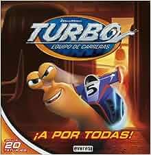Turbo. Equipo de carreras. ¡A por todas!. Libro de lectura