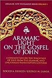 Aramaic Light on the Gospel of John