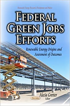 FEDERAL GREEN JOBS EFFORTS RENEWABLE E (Renewable Energy: Research, Development and Policies)