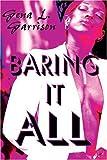Baring It All, Gena L. Garrison, 1413752985