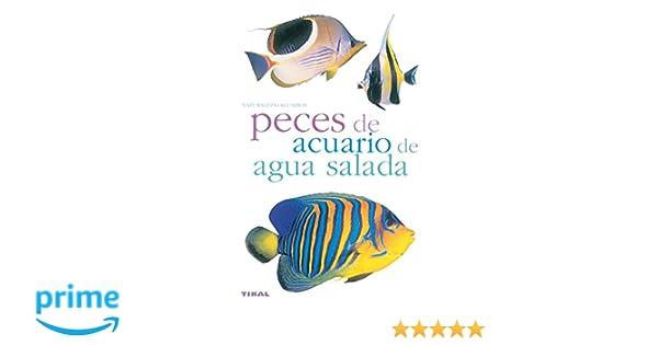 Peces De Acuario De Agua Salada(Naturaleza-Acuarios): Amazon.es: Losange, Herminia Bevia Villalba, Antonio Resines: Libros