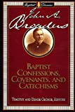Baptist Confessions, Covenants and Catechisms, Timothy George, 0805420762