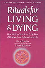 Rituals for Living and Dying: From Life's Wounds to Spiritual Awakening Hardcover