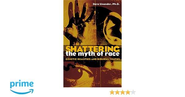 Shattering the myth of race genetic realities and biblical truths shattering the myth of race genetic realities and biblical truths dave unander 9780817013172 amazon books fandeluxe Images