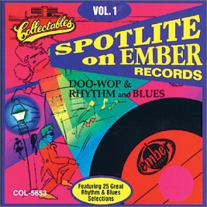 Spotlite On Ember Records: Doo-Wop & Rhythm & Blues, Vol. 1