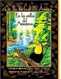 On the Banks of the Amazon/en Las Orillas del Amazonas, Nancy Kelly Allen, 1932748717