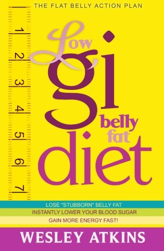 Low Gi Belly Fat Diet: The Tenement Belly Action Plan