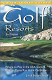 Golf Resorts: Where to Play in the USA, Canada, Mexico, Costa Rica & the Caribbean (Golf Resorts: Where to Play in the USA, Canada, Mexico & the Caribbean)