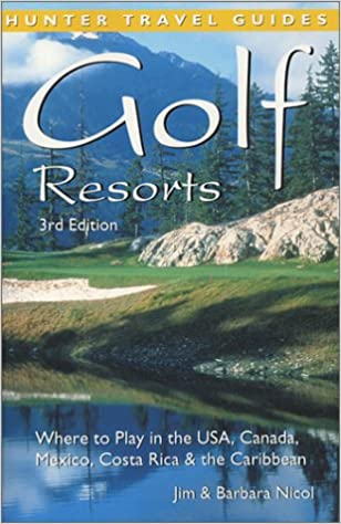 Golf Resorts Where To Play In The Us Canada Mexico Costa
