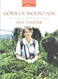 img - for Gorilla Mountain: The Story of Wildlife Biologist Amy Vedder (Women's Adventures in Science (Joseph Henry Press)) by Rene Ebersole (2006-12-31) book / textbook / text book