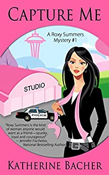 Capture Me (A Roxy Summers Mystery Book 1) by [Bacher, Katherine]