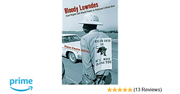 Bloody lowndes civil rights and black power in alabamas black belt bloody lowndes civil rights and black power in alabamas black belt hasan kwame jeffries 9780814743317 amazon books malvernweather Images