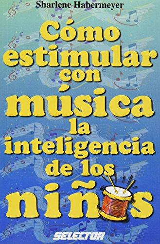 Como estimular con musica la inteligencia de los ninos (Spanish Edition)