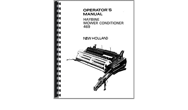 new holland 469 haybine operators manual new holland manuals rh amazon com New Holland Round Baler Parts New Holland 479 Haybine Parts