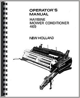 New Holland 469 Haybine Operators Manual New Holland Manuals 6301147743077 Amazon Com Books
