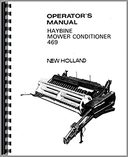 new holland 469 haybine operators manual new holland manuals rh amazon com New Holland Hay New Holland Replacement Parts