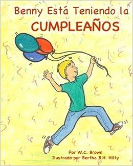 Bennys Having A Birthday (Spanish) (Spanish Edition): W.C. ...