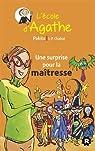 L'Ecole d'Agathe, tome 30 : Une surprise pour la maitresse par Chabot