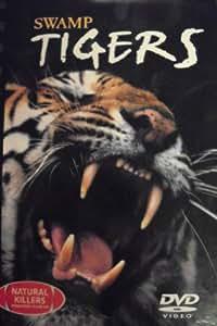 Swamp Tigers: Natural Killers