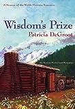 Wisdom's Prize, Patricia DeGroot, 0803497466