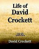 Life of David Crockett - an Autobiography, David Crocket, 1594622507